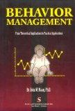 Behavior Management: From Theoretical Implications to Practical Applications