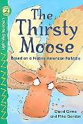 Thirsty Moose Based On A Native American Folktale
