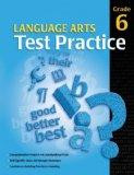 Language Arts Test Practice Student Edition, Consumable Grade 6