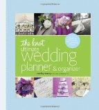 Knot Ultimate Wedding Planner and Organizer : Worksheets, Checklists, Etiquette, Calendars, ...