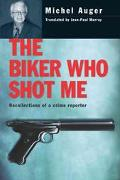 Biker Who Shot Me Recollections of a Crime Reporter