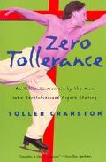 Zero Tollerance An Intimate Memoir by the Man Who Revolutionized Figure Skating