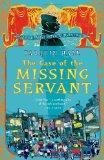 The Case of the Missing Servant: Vish Puri, Most Private Investigator