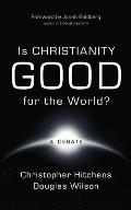 Is Christianity Good for the World?: A Debate