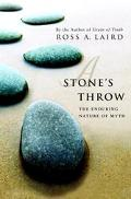 Stone's Throw The Enduring Nature Of Myth