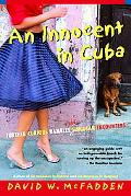 Innocent In Cuba Further Curious Rambles and Singular Encounters