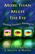 More Than Meets the Eye Watching Television Watching Us