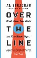 Over the Line : Wrist Shots, Slap Shots, and 5-Min Majors