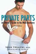 Private Parts An Owners Guide to the Male Anatomy