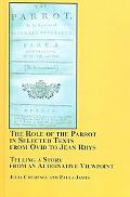 Role of the Parrot in Selected Texts from Ovid to Jean Rhys Telling a Story from an Alternat...