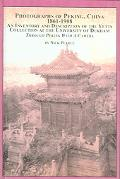 Photographs of Peking, China 1861-1908 An Inventory And Description of the Yetts Collection ...