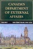 Canada's Department of External Affairs, the Early Years 1909-1946