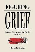 Figuring Grief Gallant, Munro, and the Poetics of Elegy