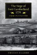 Siege of Fort Cumberland, 1776 An Episode in the American Revolution