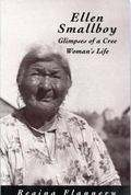 Ellen Smallboy Glimpses of a Cree Woman's Life