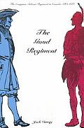 Good Regiment The Carignan-Salieres Regiment in Canada 1665-1668