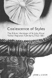 Coalescence of Styles The Ethnic Heritage of st John River Valley Regional Furniture, 1763-1851