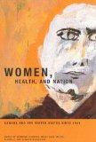 Women, Health, and Nation: Canada and the United States Since 1945 (Mcgill-Queen's/Associated Medical Services Studies in the History of Medicine, Health and Society)