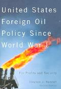 United States Foreign Oil Policy Since World War I For Profits And Security