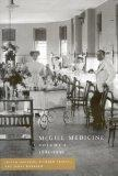 Mcgill Medicine, Volume II, 1885-1936: