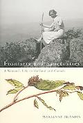 Frontiers And Sanctuaries A Woman's Life in Holland And Canada