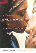 Romance of Transgression in Canada Queering Sexualities, Nations, Cinemas