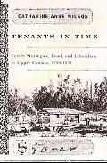 Tenants in Time: Family Strategies, Land, and Liberalism in Upper Canada, 1799-1871