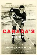 Canada's Game: Hockey and Identity
