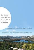 The Making of the Northern Ontario School of Medicine: A Case Study in the History of Medica...