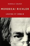 Mordecai Richler: Leaving St Urbain (Art of Living Series)