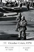 October Crisis 1970 : An Insider's View