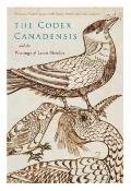 Codex Canadensis and the Writings of Louis Nicolas : The Natural History of the New World, N...