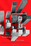 Cartographies of Place : Navigating the Urban