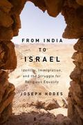 From India to Israel : Identity, Immigration, and the Struggle for Religious Equality