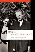 Magda and Andr� Trocm� : Resistance Figures