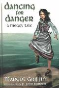 Dancing for Danger: A Meggy Tale (Meggy Tales Series)