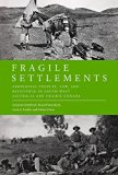 Fragile Settlements: Aboriginal Peoples, Law, and Resistance in South-West Australia and Pra...