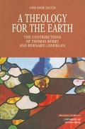 Theology for the Earth The Contributions of Thomas Berry and Bernard Lonergan