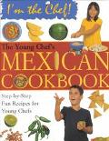 Young Chef's Mexican Cookbook