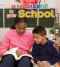 Be the Change in Your School