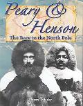 Peary & Henson The Race to the North Pole