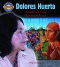 Dolores Huerta : Voice for the Working Poor