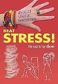 Beat Stress! The Exam Handbook