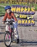 Get to Know Wheels and Axles