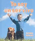 Yo Soy un Ser Vivo = I Am a Living Thing