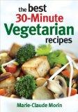 The Best 30-Minute Vegetarian Recipes