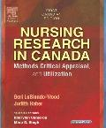 Nursing Research in Canada: Methods, Critical Appraisal, and Utilization - Geri LoBiondo-Woo...