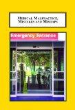 Medical Malpractice, Mistakes and Mishaps: Essays on Medical Litigation, the Mandatory Repor...