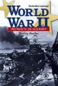 World War II Moments in History