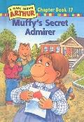 Muffy's Secret Admirer (Marc Brown Arthur Chapter Books (Prebound))